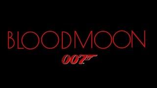 James Bond 007: BloodMoon (Full Movie)