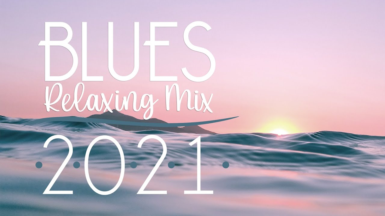 Download Blues Music Best Songs 02 | Winter Relaxing Blues 2021