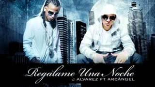 J Alvarez Ft Arcangel - Regalame una noche