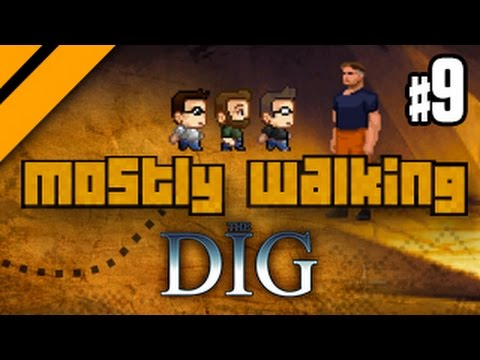 Mostly Walking - The Dig - P9