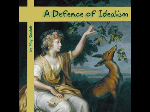 A Defence of Idealism by May Sinclair P.1 |  Philosophy, Psychology | FULL Unabridged AudioBook