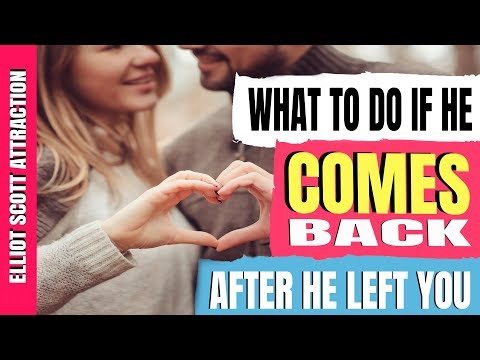 What To Do When He Comes Back After He Left You - YouTube