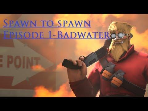 Spawn to Spawn Episode 1- Badwater