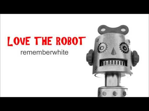 LOVE THE ROBOT - 30 mins of happy electro synth-pop from Irish DJ Remember White