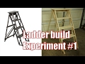 Ladder Build Experiment #1