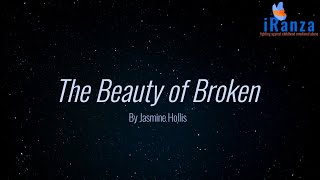The Beauty of Broken -- iRanza