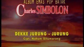 Gambar cover Charles Simbolon - Dekke Jurung-Jurung ( Official Musik Video )
