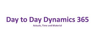 Dynamics 365 Project Service Automation - Actuals, Time and Material