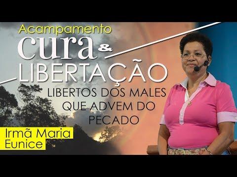 Libertos Dos Males Que Advem Do Pecado - Irmã Maria Eunice E Oração Ironi Spuldaro