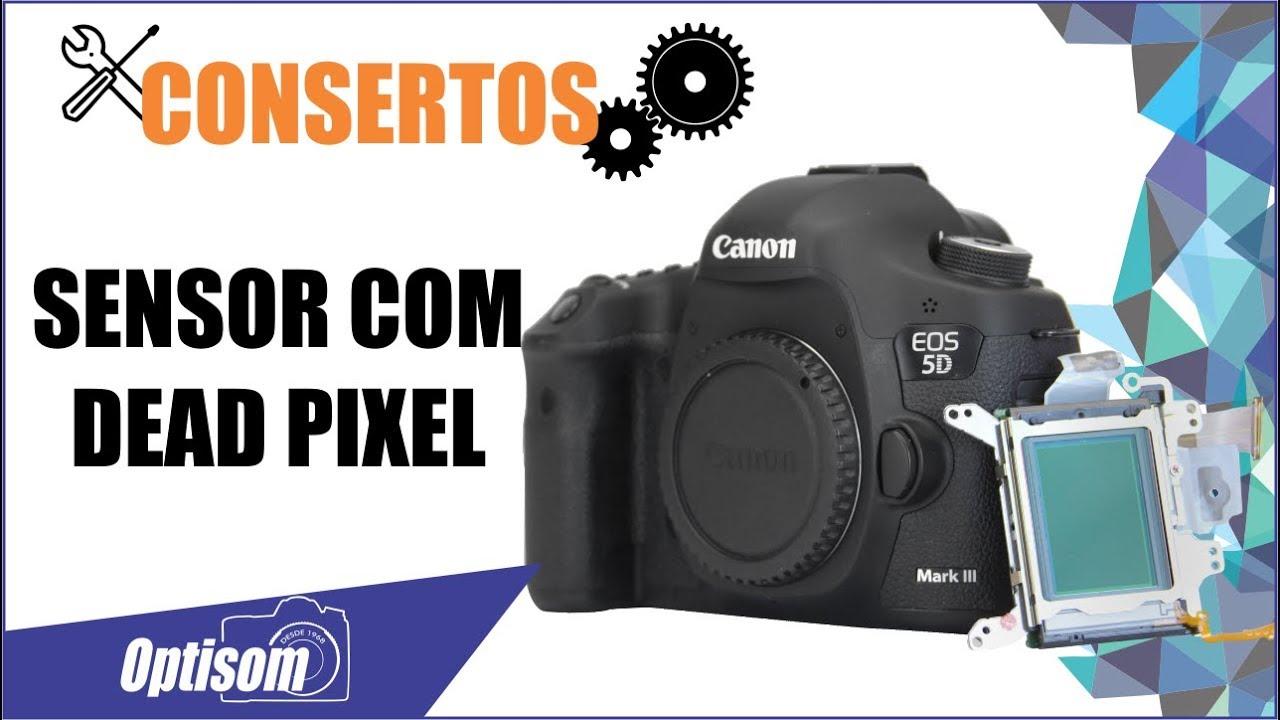 Troca do Sensor com Dead Pixel Canon 5D MARK III | Loja Optisom