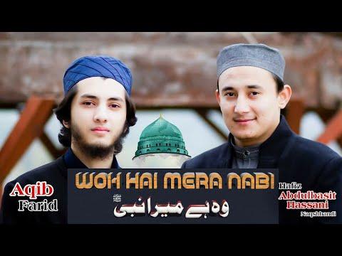 Woh Hai Mera Nabi By Abdulbasit Hassani & Aqib Farid