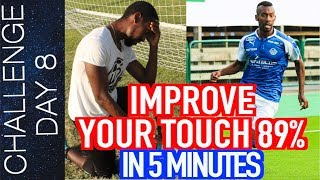 HOW TO IMPROVE YOUR FIRST TOUCH – IMPROVE BALL CONTROL IN SOCCER | Day 8