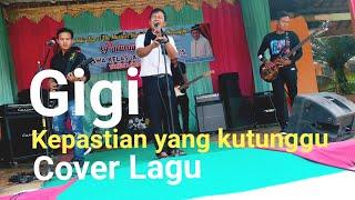 Kepastian Yang Kutunggu Gigi || Cover By Mahardika