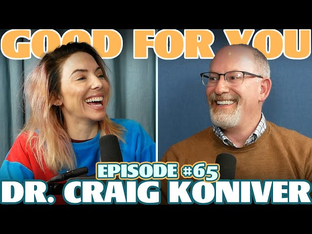 Ep #65\: DR. CRAIG KONIVER | Good For You Podcast with Whitney Cummings