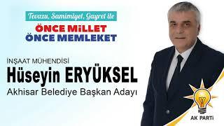 Ak Parti Akhisar Belediye Başkan Adayı Hüseyin Eryüksel Tanıtım Videosu