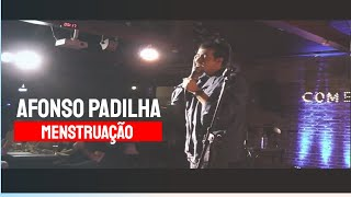 Afonso Padilha - Menstruação - Stand Up Comedy