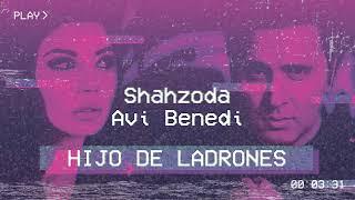 Avi Benedi & Shahzoda - Hijo De Ladrones