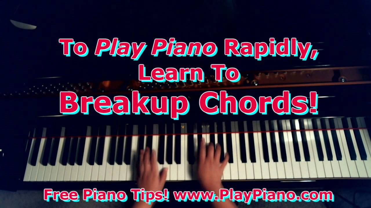 To play piano rapidly learn to break up chords youtube to play piano rapidly learn to break up chords hexwebz Choice Image