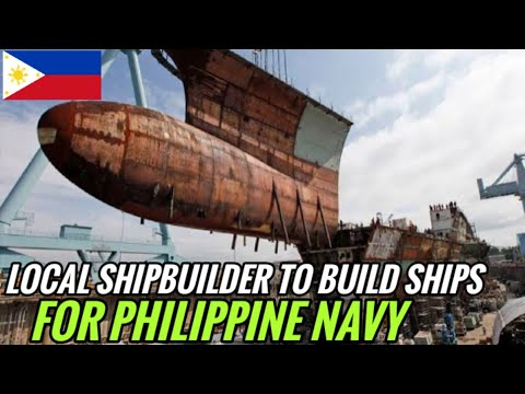 WOW! Local Shipbuilder to build Large Ships for Philippine Navy! Gawang Pinoy!