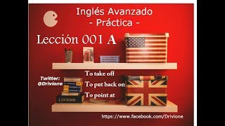 To take off | To put back on | To point at | Practicar Los Phrasal Verbs 001 A | Inglés Avanzado