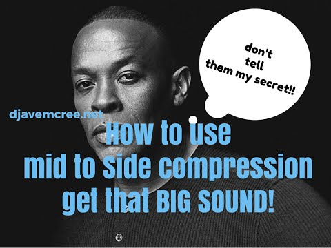 M/S compression tutorial: the BIG DR. Dre SOUND!