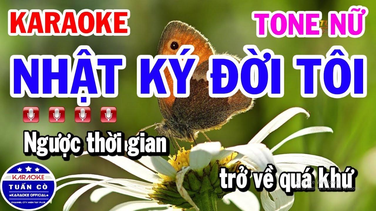 Karaoke Nhật Ký Đời Tôi Tone Nữ Nhạc Sống Tuấn Cò