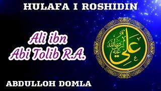 Ali Ibn Abi Tolib R A 07 17 Abdulloh Domla