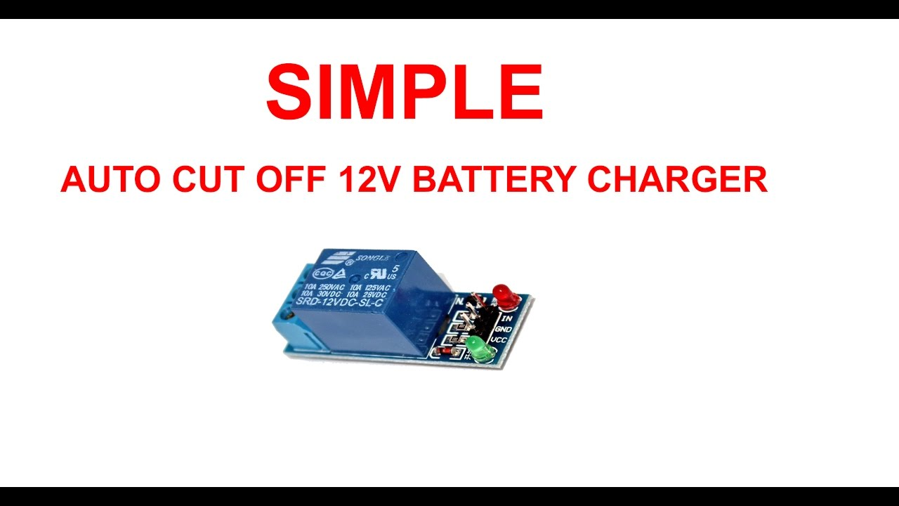 Simple auto cut off 12v battery charger youtube publicscrutiny Images