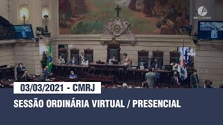 Sessão Ordinária Virtual & Presencial - 03.03.2021