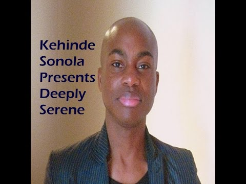 Kehinde Sonola Presents Deeply Serene Episode 131