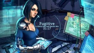 Fugitive - A Glitch Hop and Electro Mix