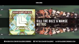 Kill The Buzz & Manse - Metric (Preview) [4/9 Miami Sampler 2015]