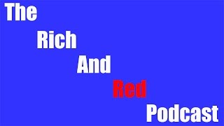 Help Support 'The Rich And Red Podcast
