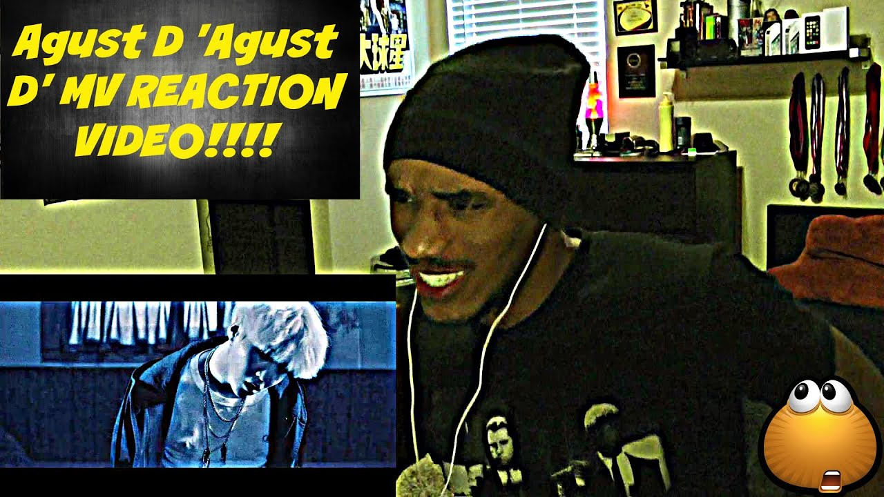 Agust D Agust D Mv Reaction Video Youtube