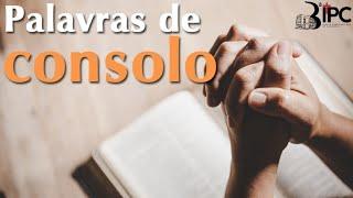 Palavras de Consolo - 11/06/2021