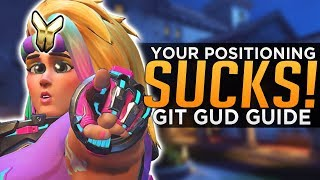 Overwatch: Why Your Positioning SUCKS! - Git Gud Guide