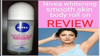 Nivea  Whitening Smooth Skin Underarms Roll On Review/ Nivea deodrant roll on