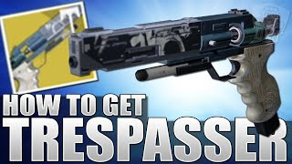 Destiny: How To Get The TRESPASSER Exotic Sidearm - Pre Rise Of Iron