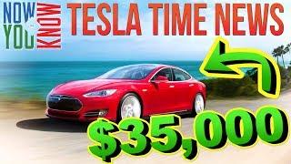 Tesla Time News - $35K Tesla Model S!