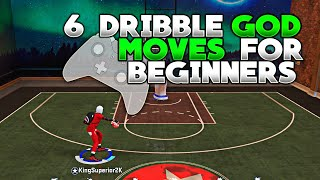 NBA 2K20 THE 6 BASIC DRIBBLE MOVES THAT WILL TURN YOU INTO A DRIBBLE GOD BEGINNER DRIBBLE TUTORIAL