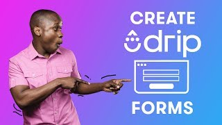 How to Create and Customize Forms in Drip | Drip Email Marketing
