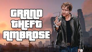 Grand Theft Ambrose