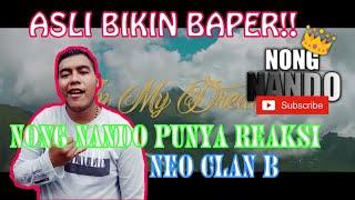 Gambar cover IN MY DREAM - NEO CLAN B (NEW VERTION) || NONG NANDO VIDEO REACTION || ASLI BIKIN BAPER 😍