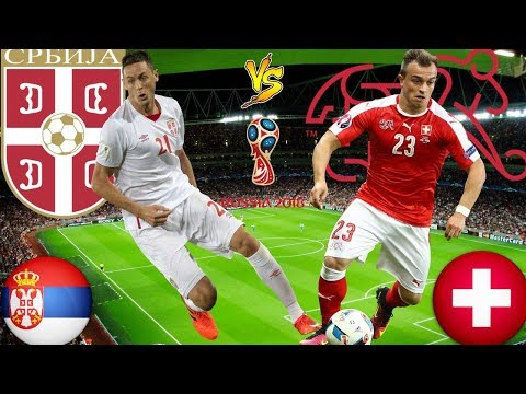 serbia-vs-switzerland-lineup-match-squad-prediction-22-june-2018-fifa-world-cup-2018-[hd]