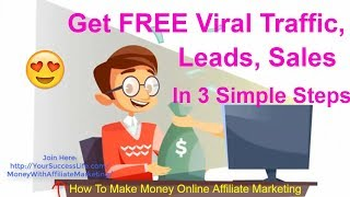 How to make money online affiliate marketing - get free viral traffic, leads, sales in 3 simple steps: https://jvz7.com/c/264263/311419 new breakthrough soft...