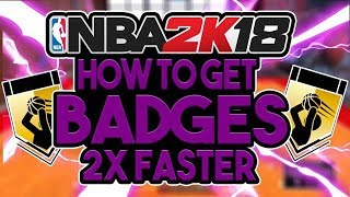 How To Get Badges 10X FASTER In NBA 2K18! BEST Badge Grinding Tips & Tricks In NBA 2K18!