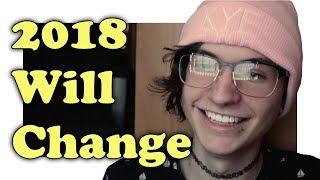 I Will Be A New Man By The End Of 2018 (The Year Of Change)
