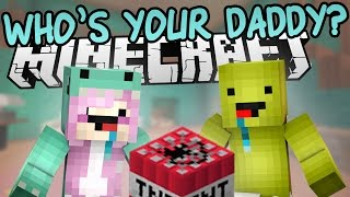 Who's Your Daddy?   Minecraft