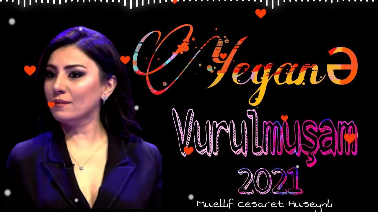 Yegane Murselova Vurulmusam 2021 yeni