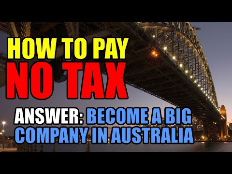 How To Pay NO TAX: Become A Big Company In Australia